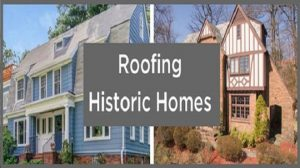 Roofing Historic Homes
