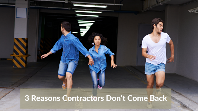 3 Reasons Contractors Don't Come Back